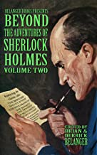 Beyond the Adventures of Sherlock Holmes Volume Two