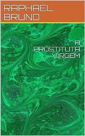 A PROSTITUTA VIRGEM (SEGUNDA)