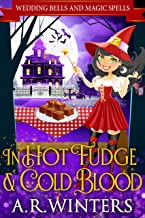 In Hot Fudge And Cold Blood: Wedding Bells and Magic Spells