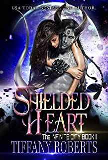 Shielded Heart (The Infinite City Book 2)