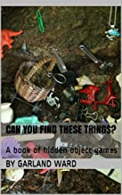 Can You Find These Things?: A book of hidden object games