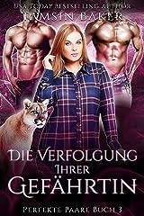 Die Verfolgung ihrer Gefährtin (Perfekte Paare 3) (German Edition) Format Kindle