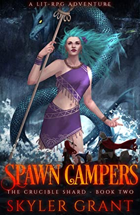 Spawn Campers: A LitRPG Adventure (The Crucible Shard Book 2)