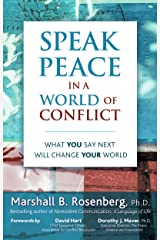 Speak Peace in a World of Conflict: What You Say Next Will Change Your World (English Edition) eBook Kindle