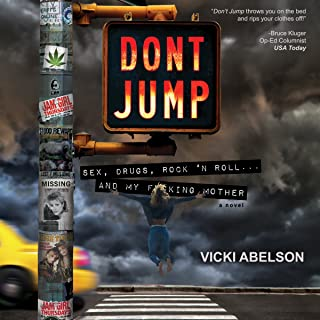 Don't Jump: Sex, Drugs, Rock 'N Roll... And My F--king Mother