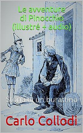 Le avventure di Pinocchio (illustré + audio): Storia di un burattino