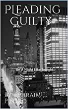 PLeading Guilty: On A Night Like Tonight.. (The Beginning Book 1)