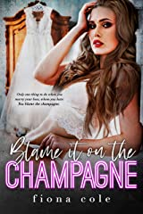 Blame it on the Champagne Kindle Edition