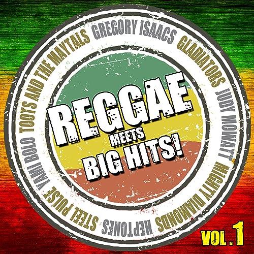 Reggae meets Big Hits! Vol.1(レゲエ・アーティストによる洋楽名曲カヴァー集)