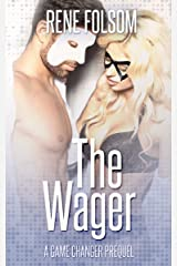 The Wager: A Game Changer Companion Novella (Playing Games Series) Kindle Edition