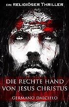 Die rechte Hand von Jesus Christus: Thriller (German Edition)