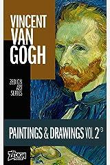 Vincent Van Gogh - Paintings & Drawings Vol 2 (Zedign Art Series) Kindle Edition