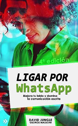 Ligar por WhatsApp: Mejora tu labia y domina la comunicación escrita