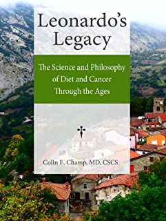 Leonardo's Legacy: The Science and Philosophy of Diet and Cancer Through the Ages