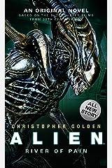 Alien: River of Pain (Novel #3) Kindle Edition