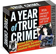 A Year of True Crime Page-A-Day Calendar 2019: Twisted Killers, Incredible Survivors, Unsolved Mysteries!