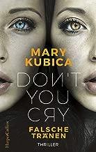 Don't You Cry - Falsche Tränen (German Edition)