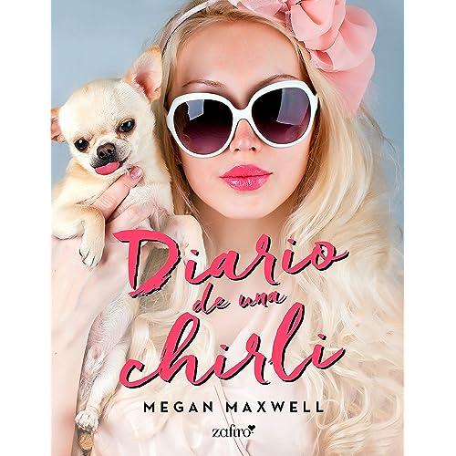 Diario de una chirli eBook: Maxwell, Megan: Amazon.es: Tienda Kindle