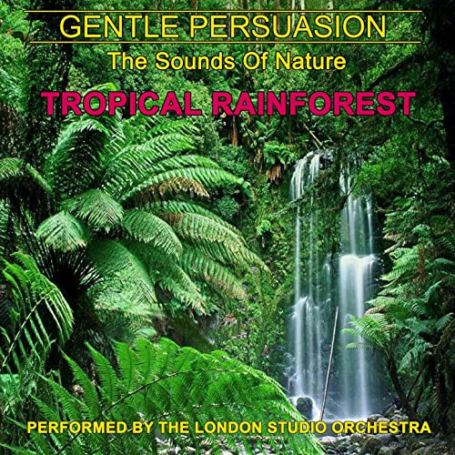 Tropical Rainforest (The Sounds Of Nature) by The London