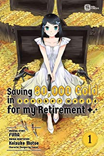 Saving 80,000 Gold in Another World for my Retirement (Manga) Vol. 1