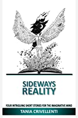 Sideways Reality: Four Intriguing Short Stories for the Imaginative Mind (Reality Short Stories Book 1) Kindle Edition