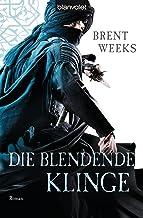Die blendende Klinge: Roman (Licht-Saga 2) (German Edition)