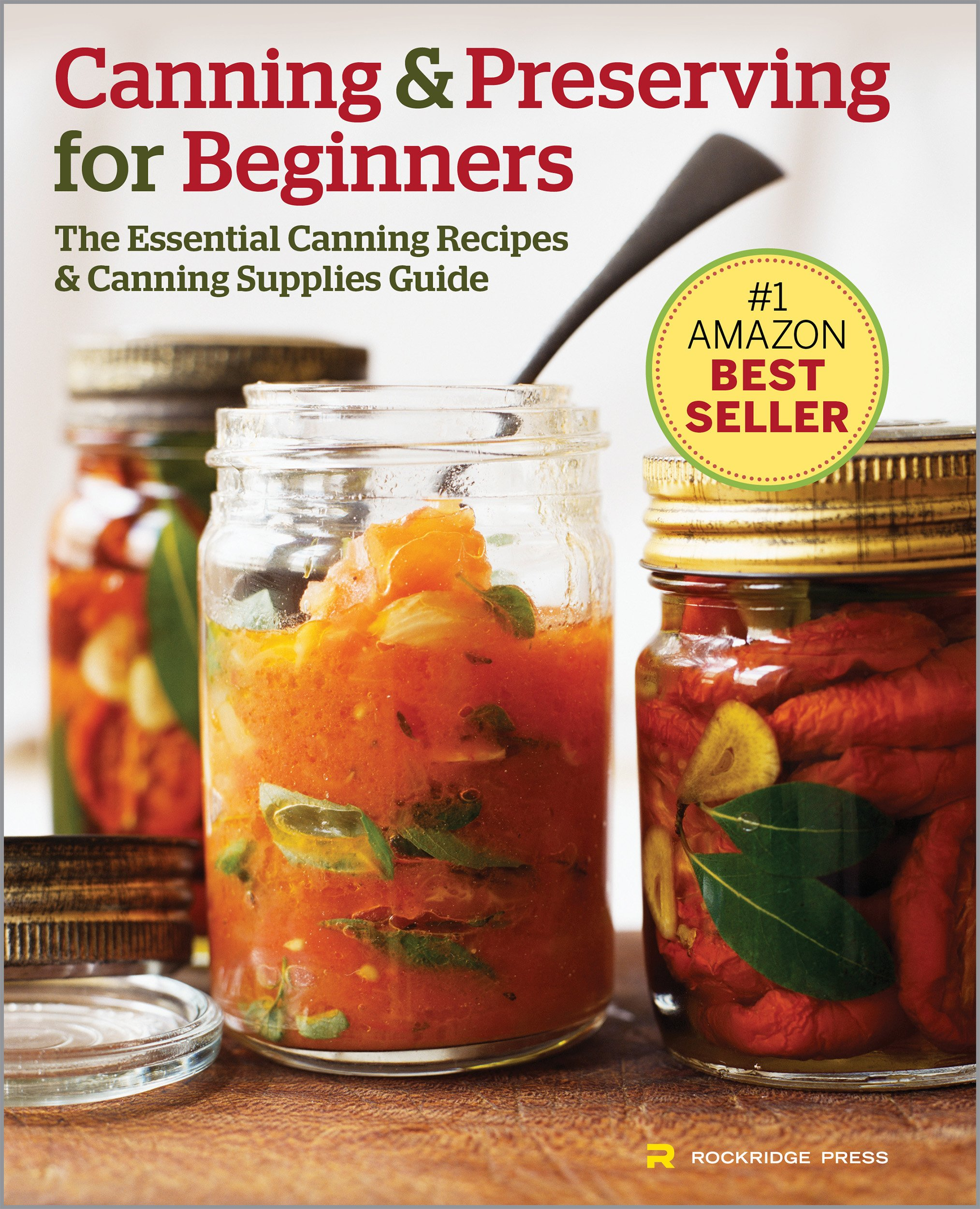 Canning And Preserving For Beginners: The Essential Canning Recipes And Canning Supplies Guide (English Edition)