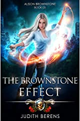 The Brownstone Effect: An Urban Fantasy Action Adventure (Alison Brownstone Book 5) Kindle Edition