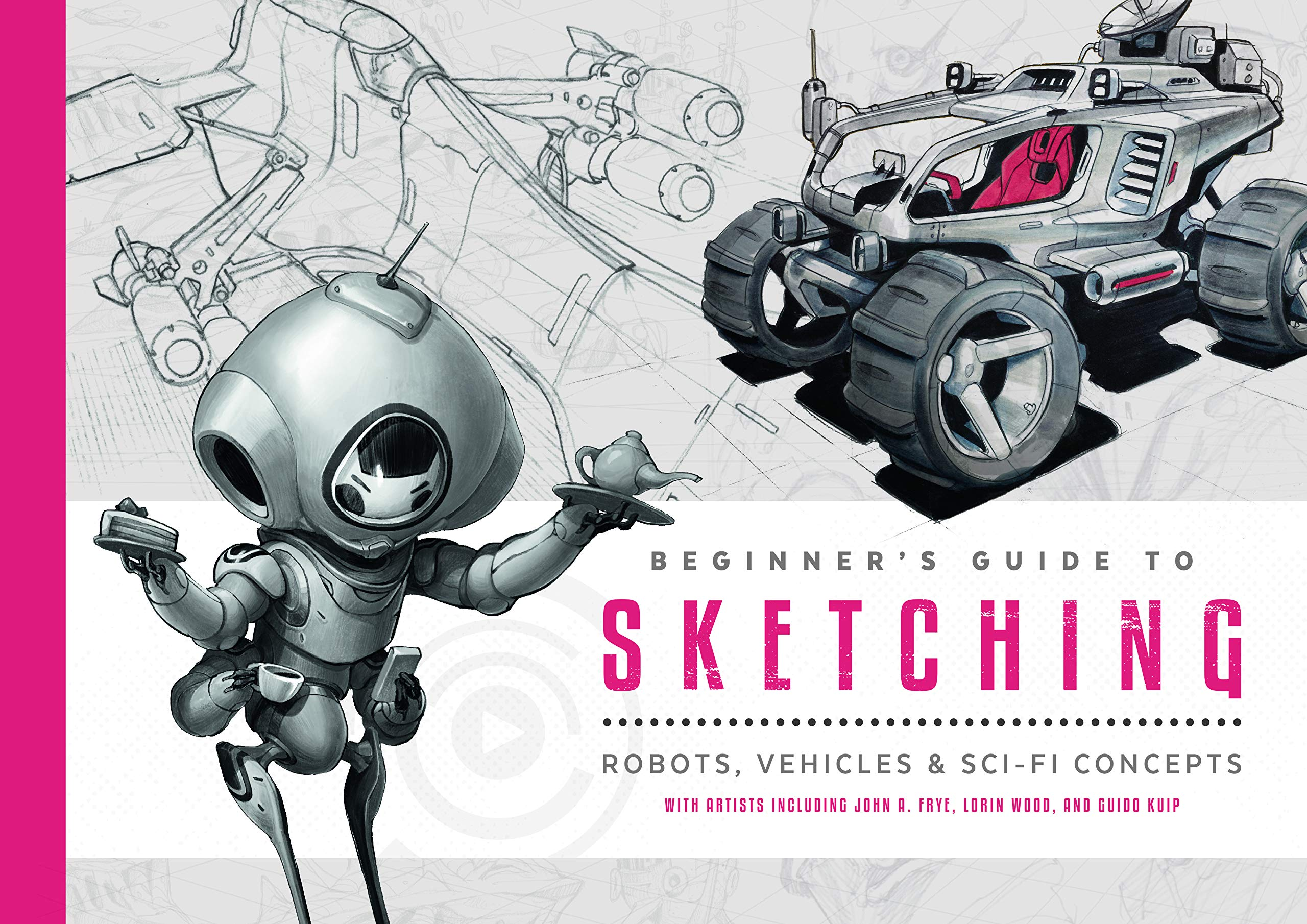 Download Beginner's Guide To Sketching: Robots, Vehicles & Sci-fi Concepts 