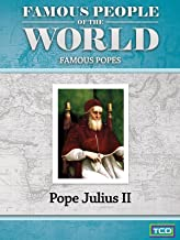 Famous People of the World - Famous Popes - Pope Julius II