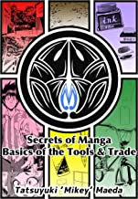 Secrets of Manga Basics of the Tools & Trade (Mikey how-to Book 1)