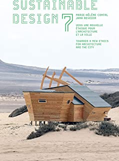 Sustainable design 7: Vers une nouvelle éthique pour l'architecture et la ville/Towards a new Ethics for Architecture and ...
