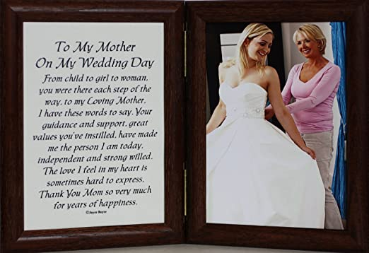 Amazon Com Personalizedbyjoyceboyce Com 5x7 Hinged To My Mother On My Wedding Day Poem Photo Poetry Frame For The Mother Of The Bride Walnut