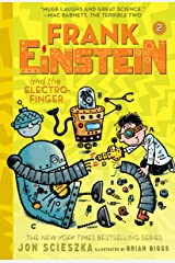Frank Einstein and the Electro-Finger (Frank Einstein series #2): Book Two (Frank Einstein and the Antimatter Motor) Kindle Edition