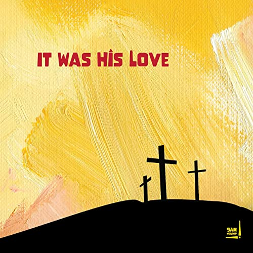 9am Worship - it was His Love (2021)