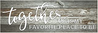 Together is My Favorite Place to Be Rustic Print Wood Sign 6×18 (Gray)