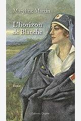 L'Horizon de Blanche: Un roman féministe sur la guerre Format Kindle