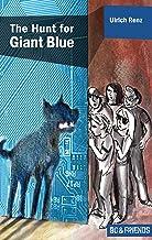 The Hunt for Giant Blue (Bo & Friends Book 2) (Bo & Friends. Smart detective novels for smart children)