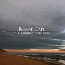 Robert Carl: The Geography of Loss