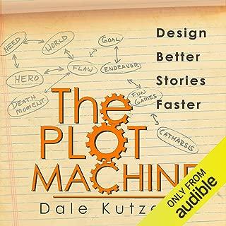 The Plot Machine: Writer Better Stories Faster