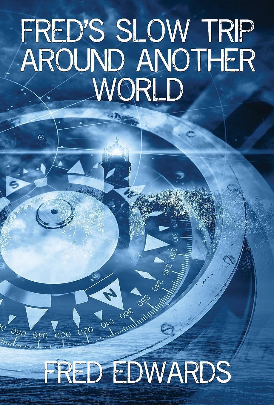 前提条件宿る接地FRED'S SLOW TRIP AROUND ANOTHER WORLD (English Edition)