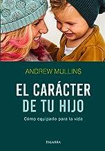 El carácter de tu hijo (Hacer Familia nº 101) (Spanish Edition)