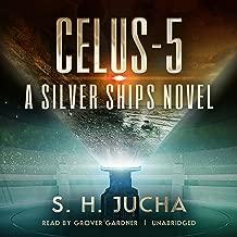 Celus-5: Silver Ships, Book 8
