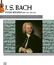 Bach -- Violin Sonatas BWV 1001, 1003, 1005: An Alfred Classical Guitar Masterworks Edition
