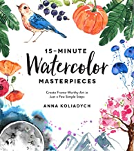 15-Minute Watercolor Masterpieces: Create Frame-Worthy Art in Just a Few Simple Steps Book PDF