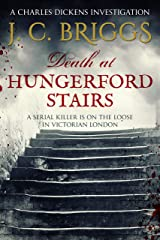 Death at Hungerford Stairs: A serial killer is on the loose in Victorian London (Charles Dickens Investigations Book 2) Kindle Edition