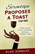 Screwtape Proposes a Toast Study Guide: A Bible Study on the C.S. Lewis Essay Screwtape Proposes a Toast (The Screwtape Letters) (CS Lewis Study Series)