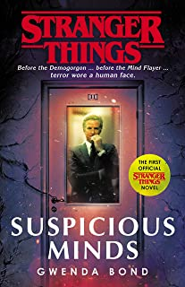 Stranger Things. Suspicious Minds: The First Official Novel