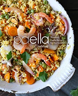 Paella Cookbook: Timeless Paella Recipes for the Family (English Edition)