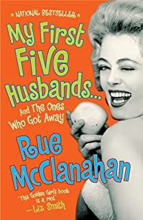 My First Five Husbands...And the Ones Who Got Away: A Memoir